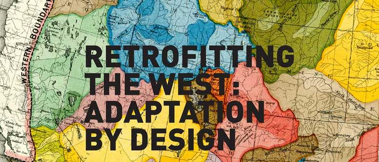 ALI Drylands Design Conference, Retrofitting the West: Adaptation by Design