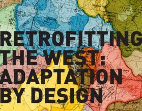 ALI Drylands Design Conference, Retrofitting the West: Adaptation by Design