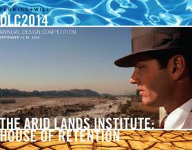 Perkins + Will DLC 2014: Arid Lands Institute: House of Retention