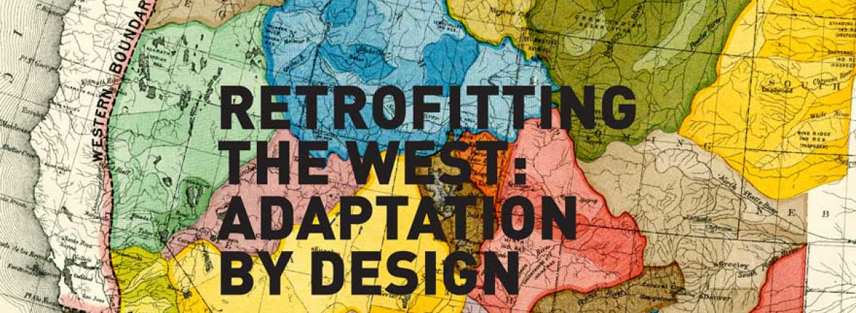 Drylands Design Conference: Retrofitting the West:  Adaptation by Design